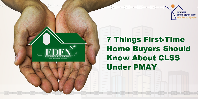 7 Things First-Time Home Buyers Should Know About CLSS Under PMAY